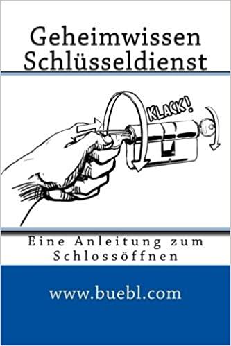 Geheimwissen Schlüsseldienst / Amazon Edition: Eine Anleitung zum Schlossöffnen (Deutsch) Taschenbuch – 8. Juni 2013, ActiveRiskShield,Die Gray Man TOP Zehn Hobbies für den Ernstfall