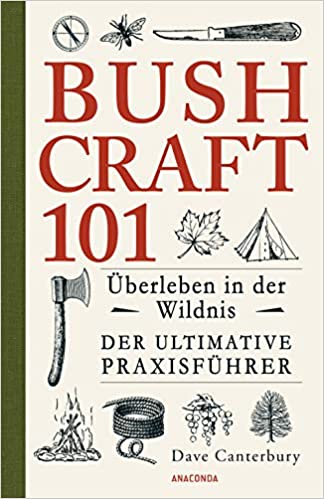 Bushcraft 101 – Überleben in der Wildnis / Der ultimative Survival Praxisführer (Überlebenstechnik, Extremsituationen, Outdoor), ActiveRiskShield, Die Gray Man TOP Zehn Hobbies für den Ernstfall