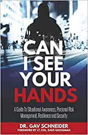 Can I See your Hands: A Guide To Situational Awareness, Personal Risk Management, Resilience and Security (English) Taschenbuch – Illustriert, 24. August 2017, ActiveRiskShield,Die Gray Man TOP Zehn Hobbies für den Ernstfall