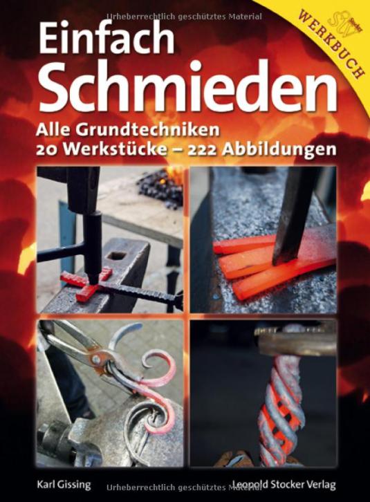 Einfach schmieden: Alle Grundtechniken. 20 Werkstücke, ActiveRiskShield,Die Gray Man TOP Zehn Hobbies für den Ernstfall
